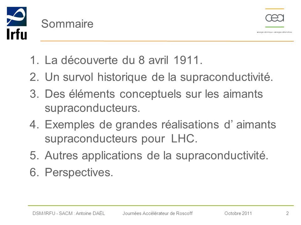 Un survol historique de la supraconductivité.