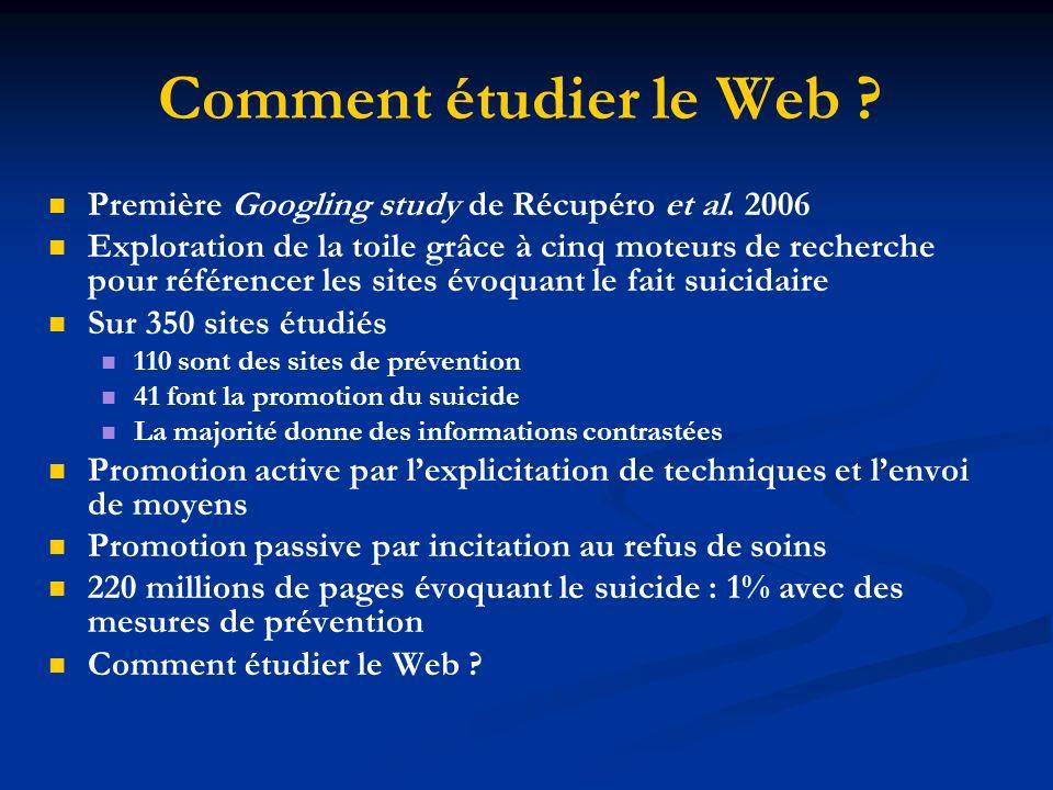 Comment étudier le Web Première Googling study de Récupéro et al. 2006.