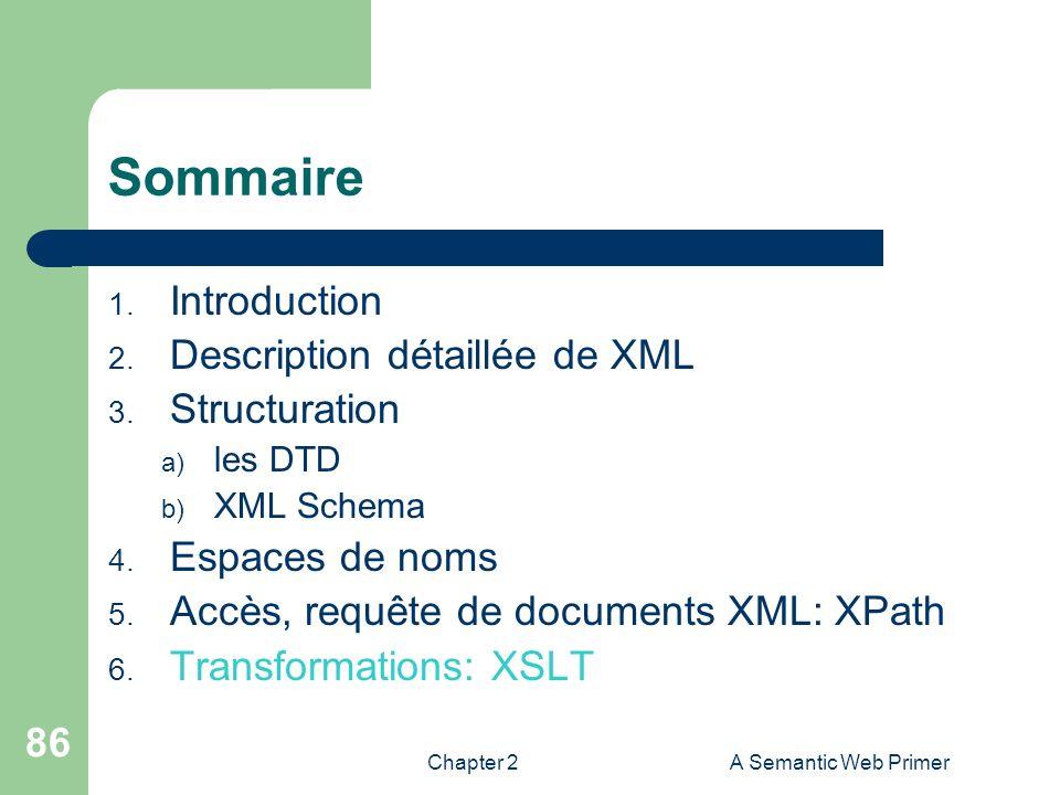 Sommaire Introduction Description détaillée de XML Structuration