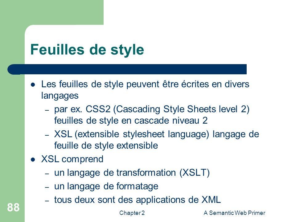Feuilles de style Les feuilles de style peuvent être écrites en divers langages.