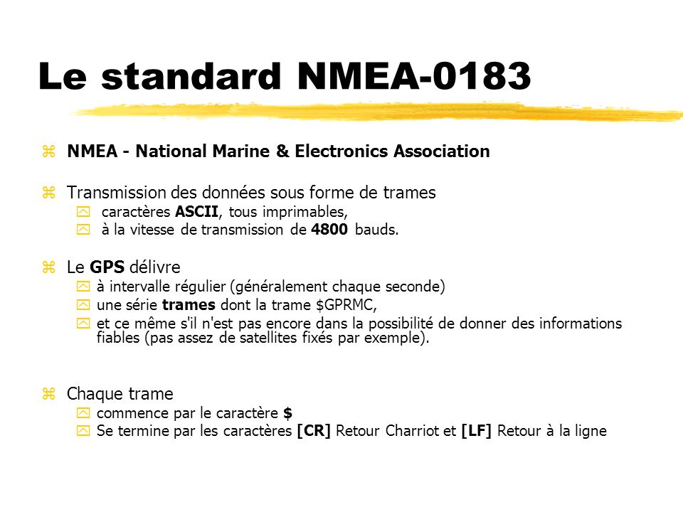 Le standard NMEA-0183 NMEA - National Marine & Electronics Association