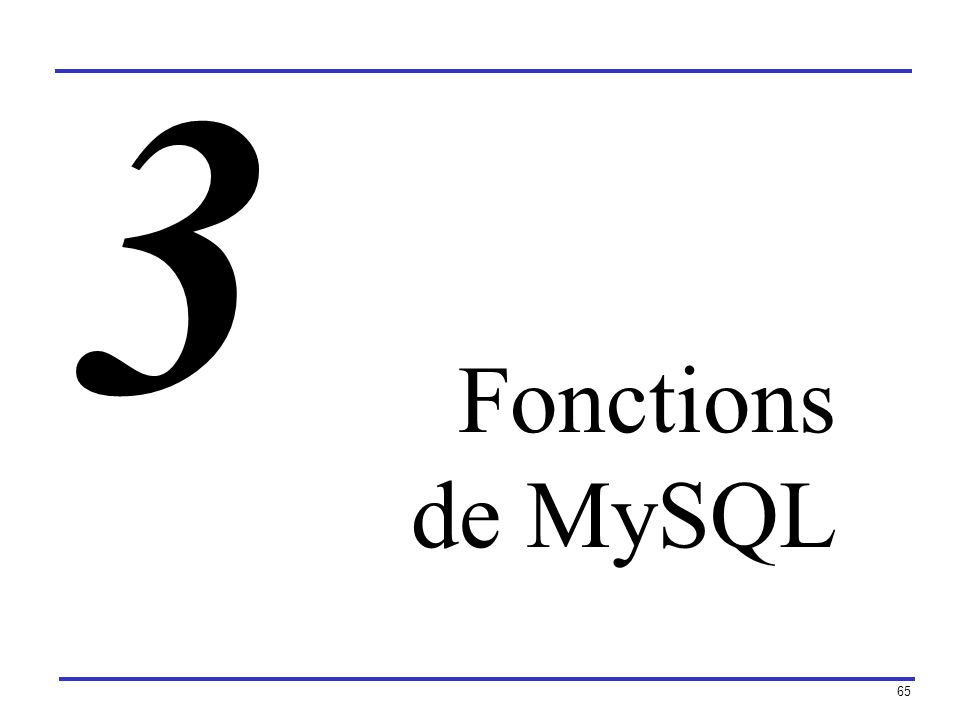 3 Fonctions de MySQL
