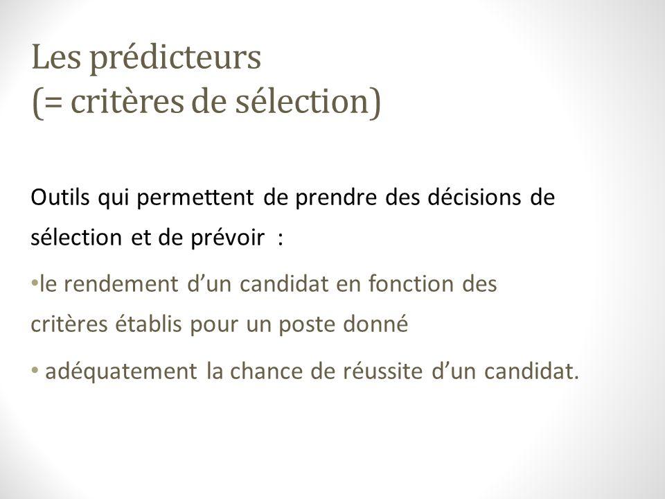 Les prédicteurs (= critères de sélection)
