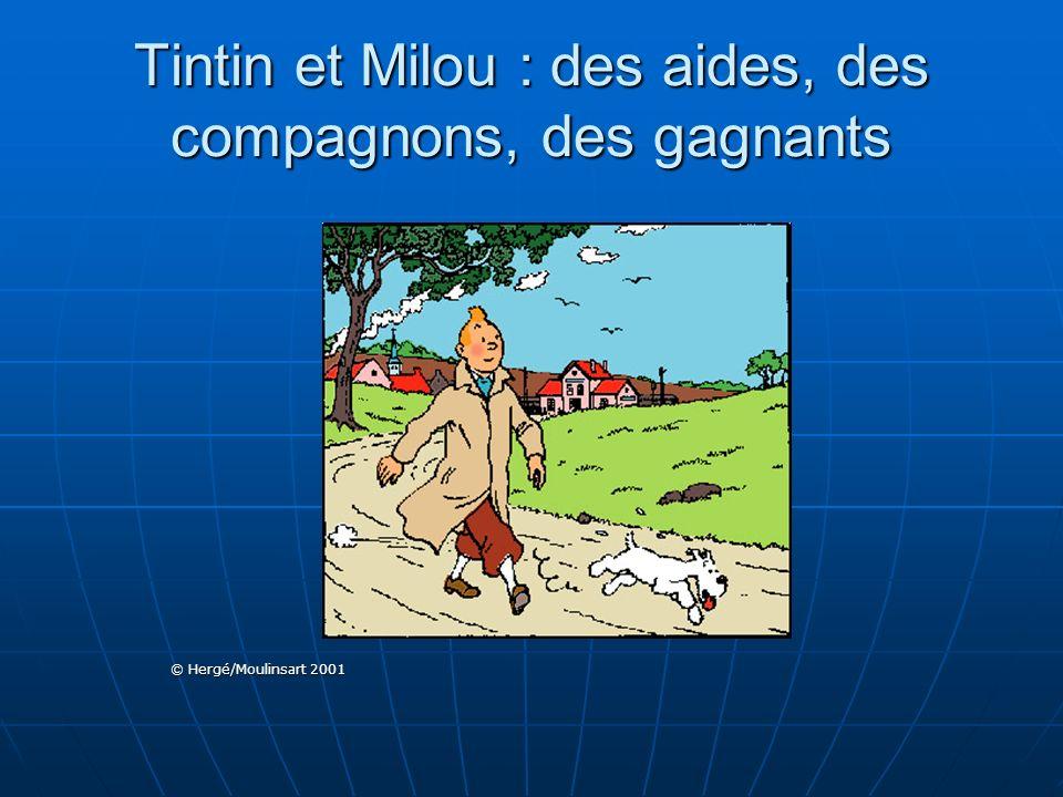Tintin et Milou : des aides, des compagnons, des gagnants