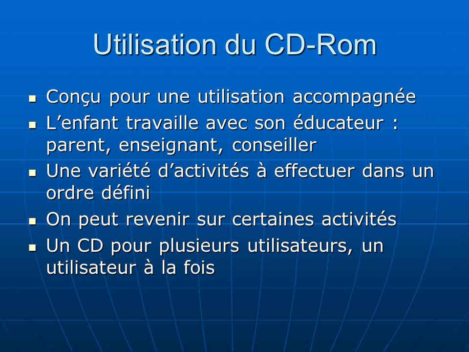Utilisation du CD-Rom Conçu pour une utilisation accompagnée
