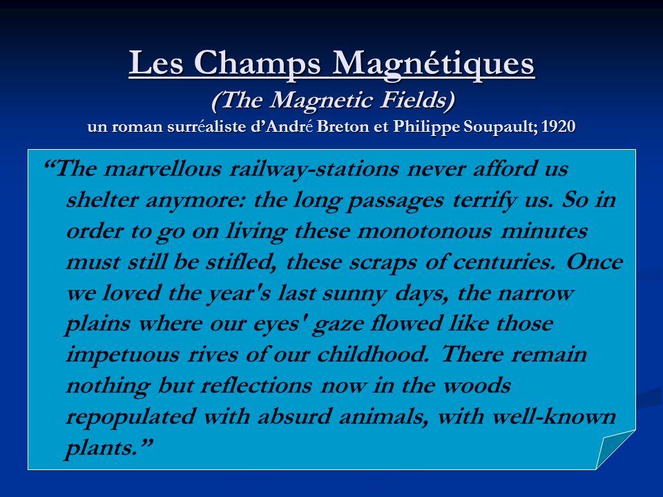 Les Champs Magnétiques (The Magnetic Fields) un roman surréaliste d'André Breton et Philippe Soupault; 1920