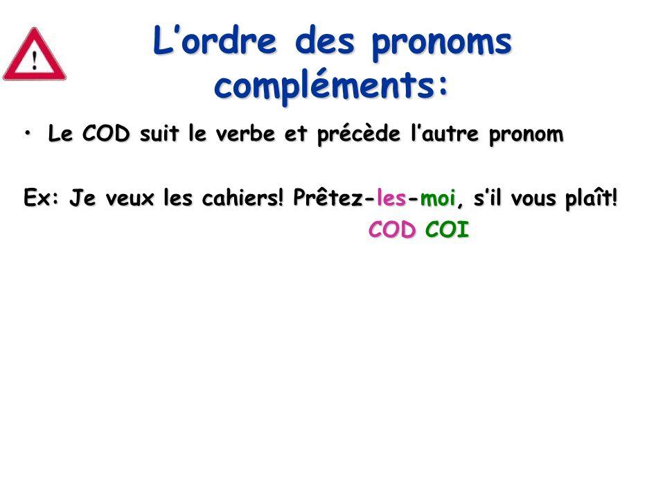 L'ordre des pronoms compléments: