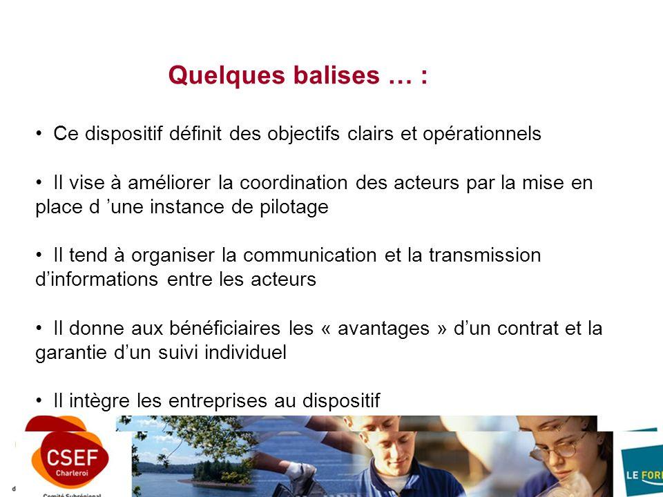 Quelques balises … : Ce dispositif définit des objectifs clairs et opérationnels. Il vise à améliorer la coordination des acteurs par la mise en.