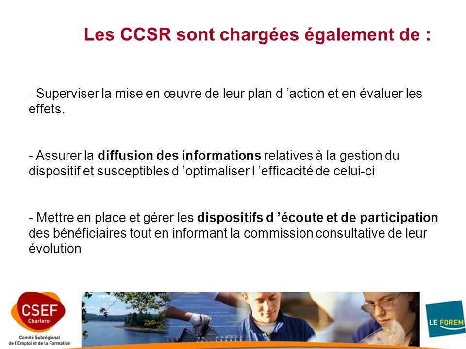 Les CCSR sont chargées également de :