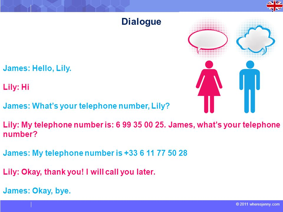 Dialogue James: Hello, Lily. Lily: Hi