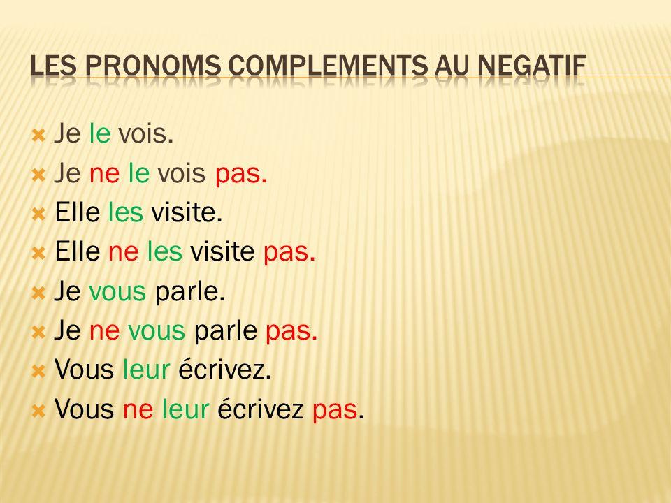 Les pronoms complements au negatif