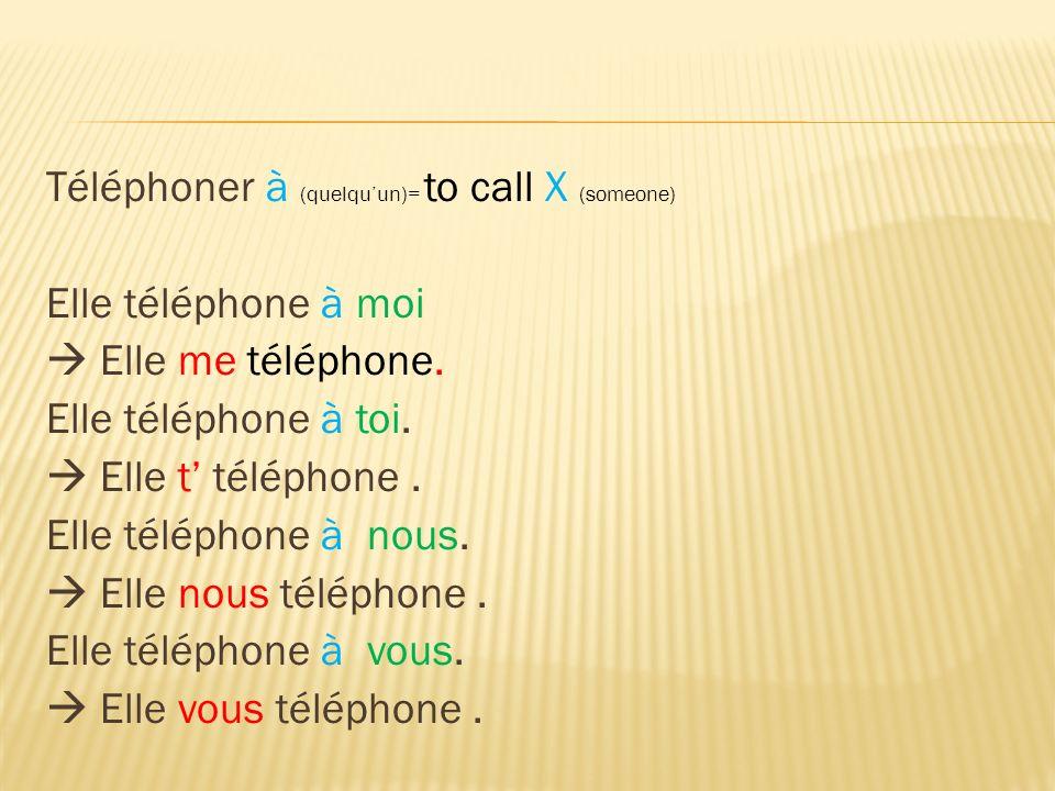 Téléphoner à (quelqu'un)= to call X (someone)