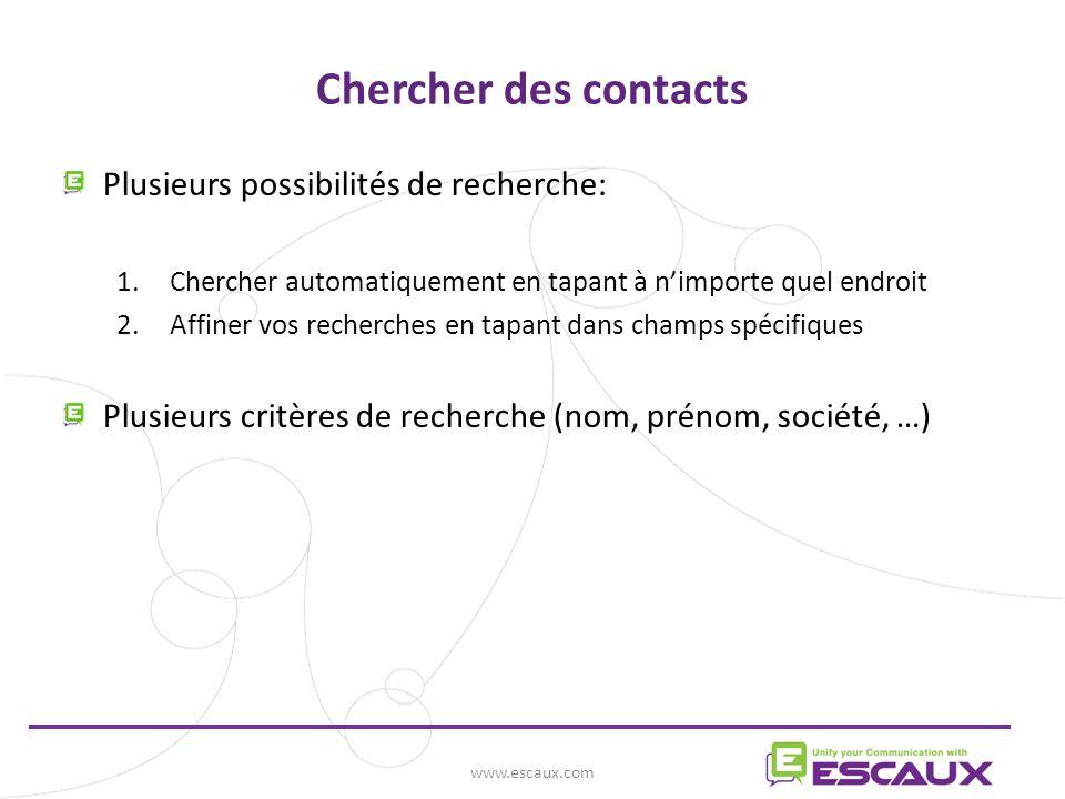 Chercher des contacts Plusieurs possibilités de recherche: