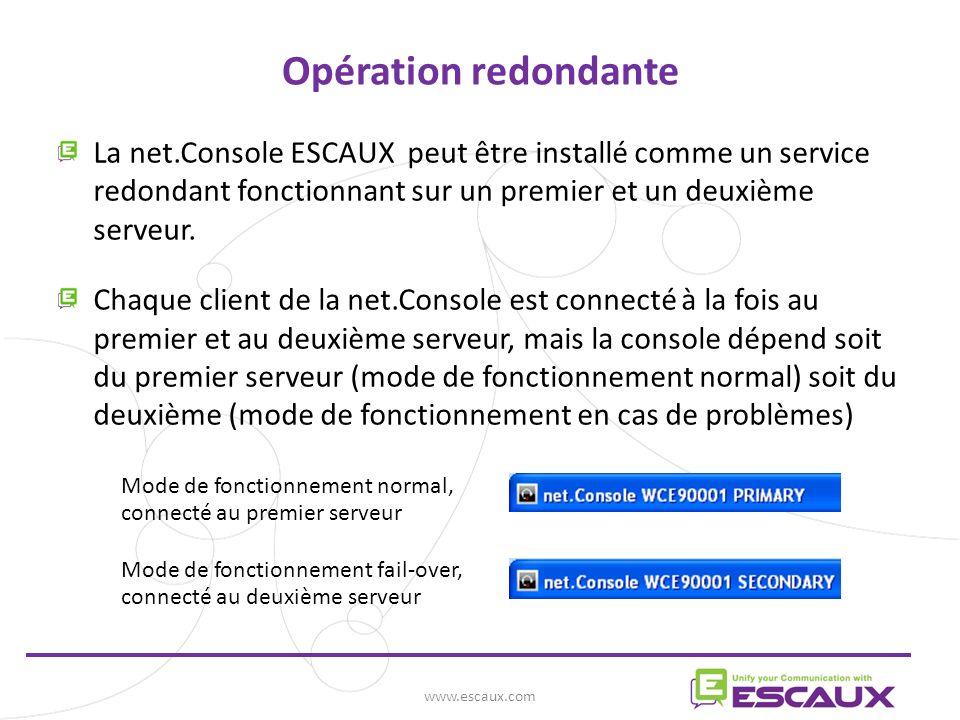 Opération redondante La net.Console ESCAUX peut être installé comme un service redondant fonctionnant sur un premier et un deuxième serveur.