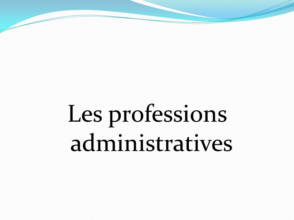 Les professions administratives