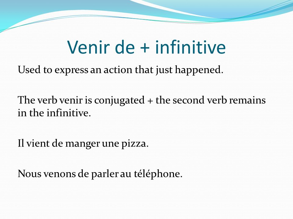 Venir de + infinitive