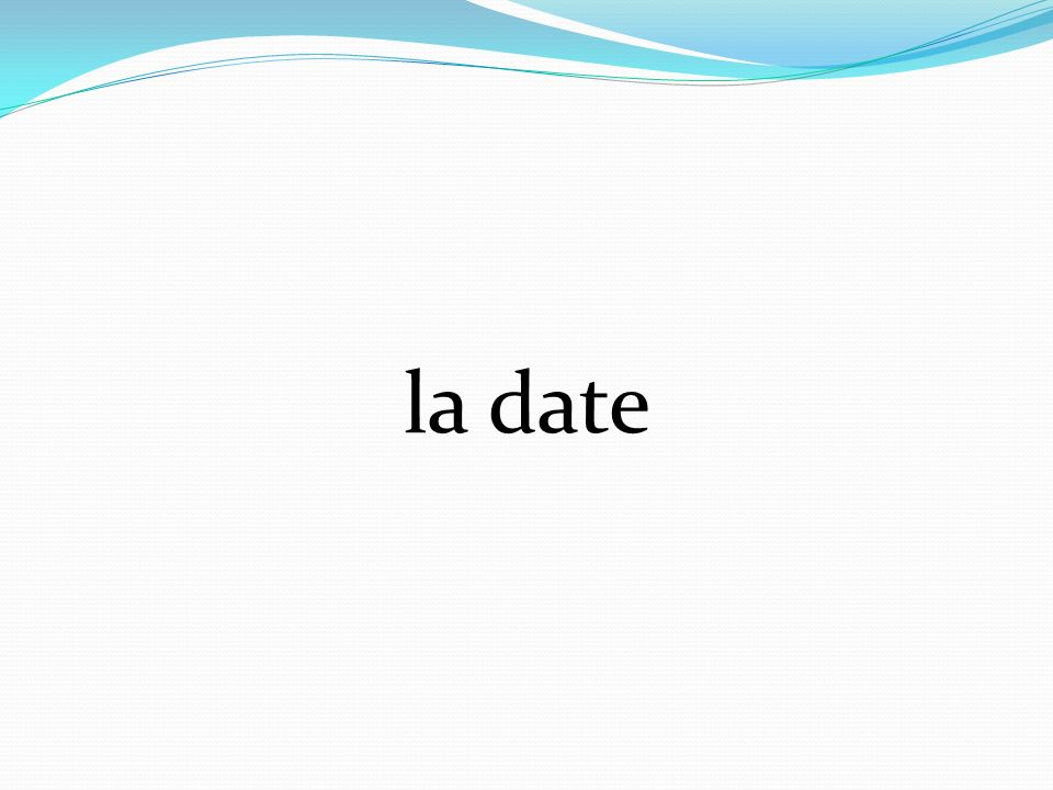 la date