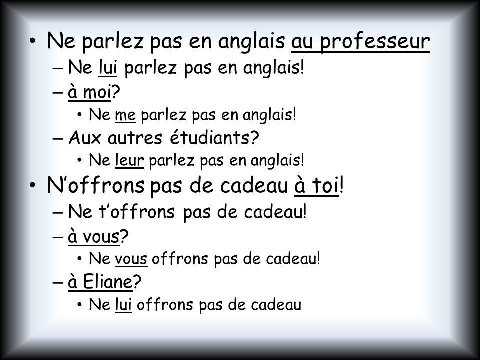 Ne parlez pas en anglais au professeur