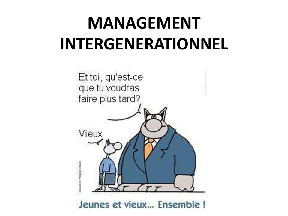 MANAGEMENT INTERGENERATIONNEL