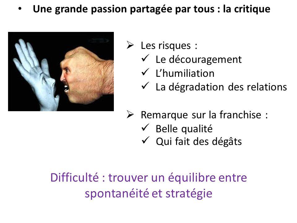 Difficulté : trouver un équilibre entre spontanéité et stratégie