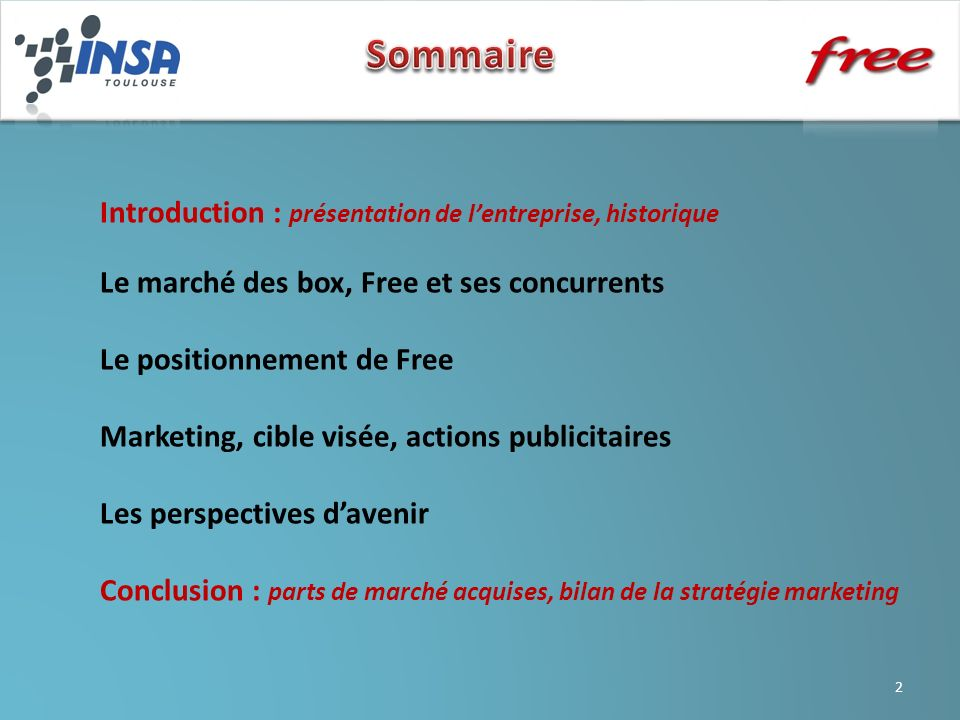 Sommaire Introduction : présentation de l'entreprise, historique
