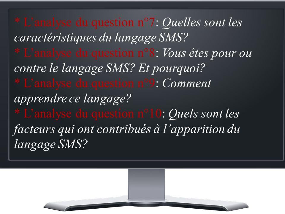 * L'analyse du question n°7: Quelles sont les caractéristiques du langage SMS