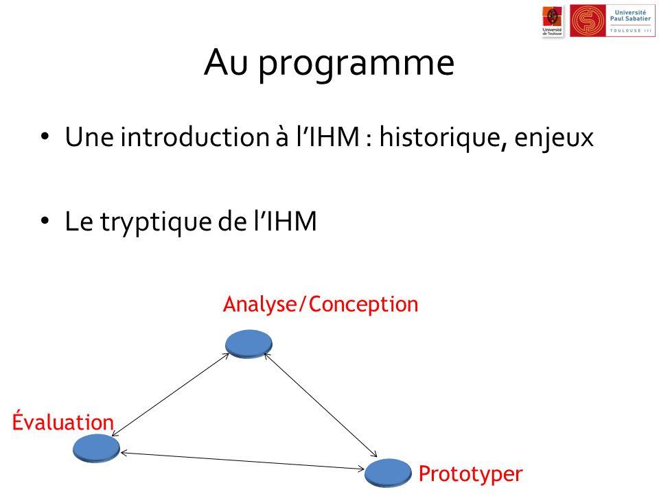 Au programme Une introduction à l'IHM : historique, enjeux