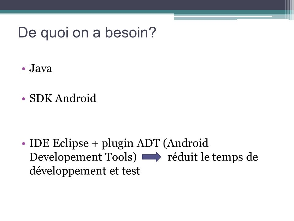 De quoi on a besoin Java SDK Android