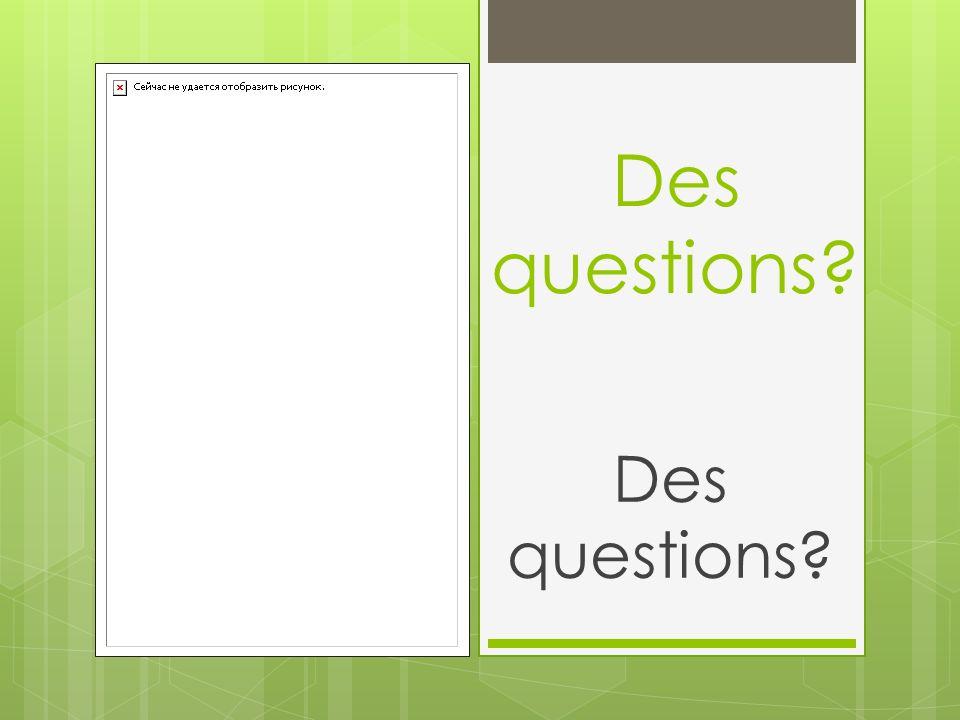 Des questions Des questions
