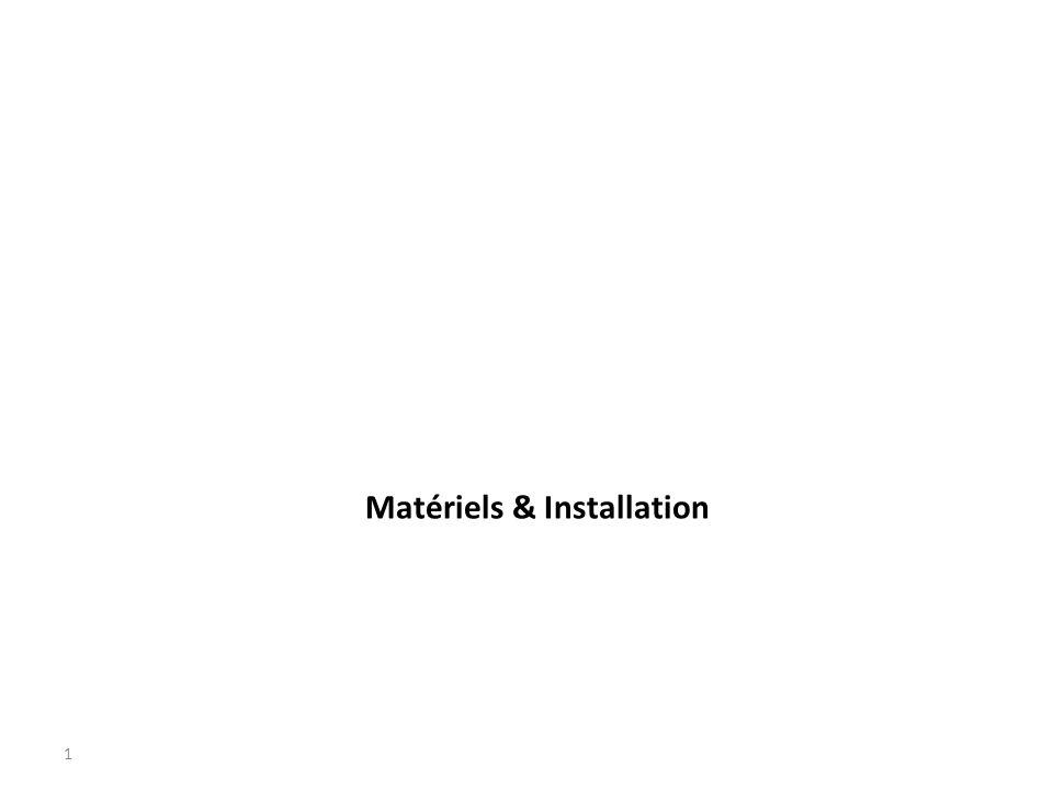 Matériels & Installation