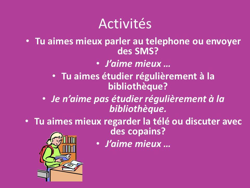 Activités Tu aimes mieux parler au telephone ou envoyer des SMS