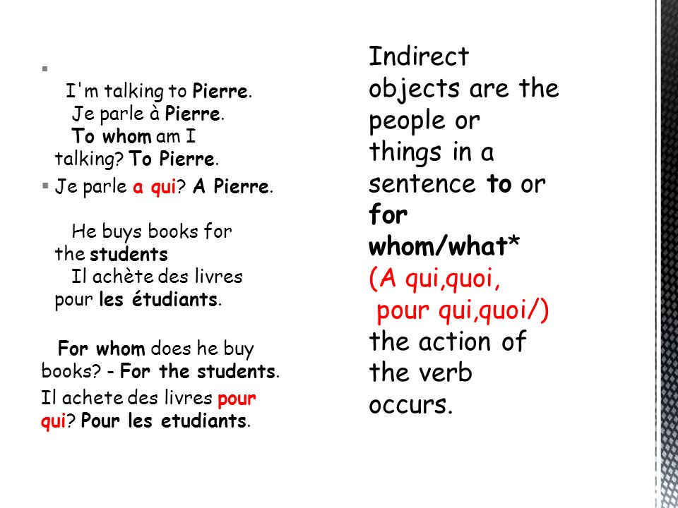 I m talking to Pierre. Je parle à Pierre. To whom am I talking