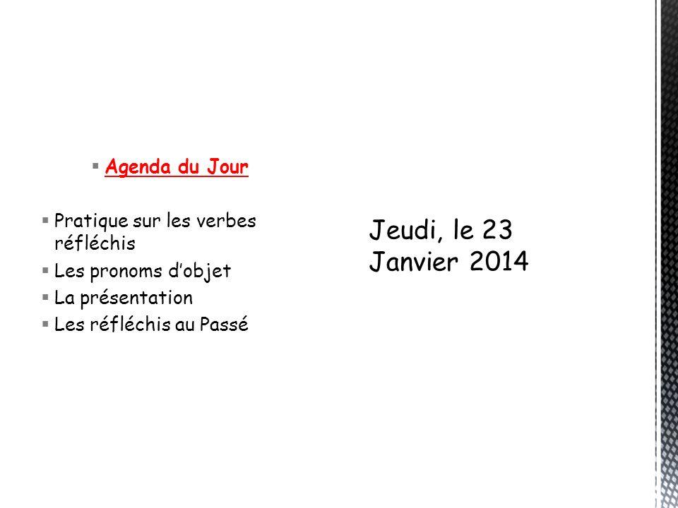 Jeudi, le 23 Janvier 2014 Agenda du Jour