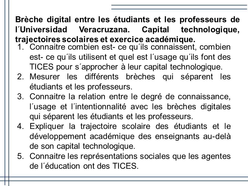 Brèche digital entre les étudiants et les professeurs de l´Universidad Veracruzana. Capital technologique, trajectoires scolaires et exercice académique.