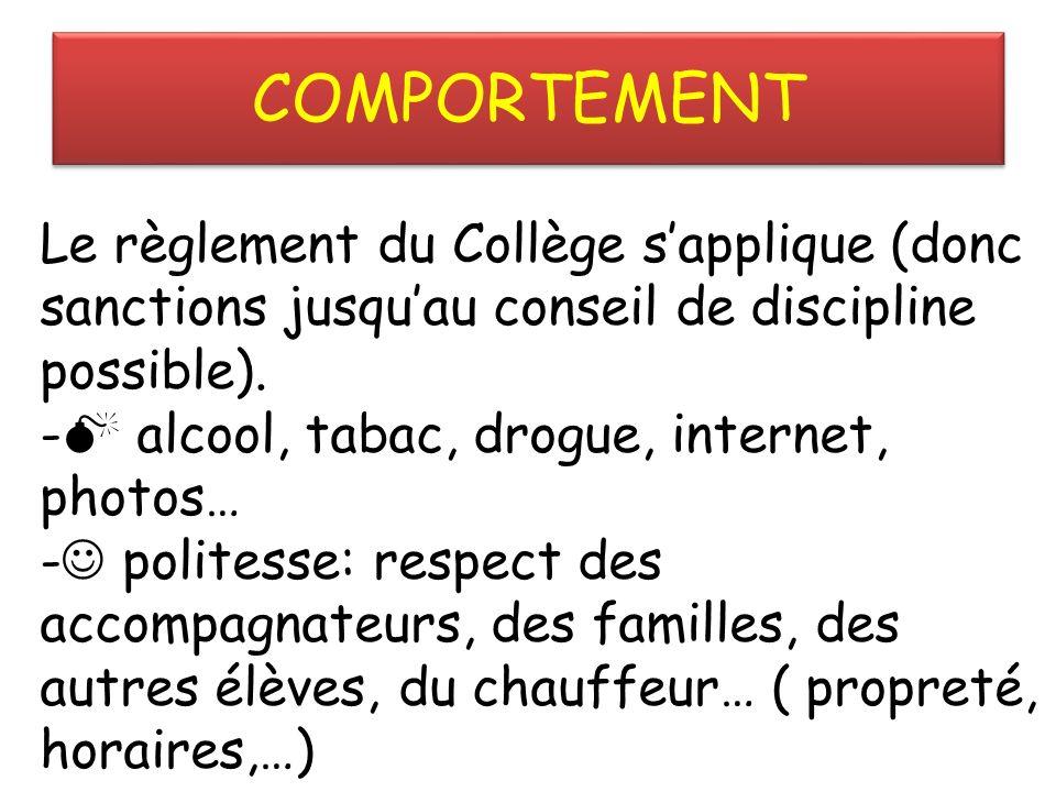 COMPORTEMENT Le règlement du Collège s'applique (donc sanctions jusqu'au conseil de discipline possible).