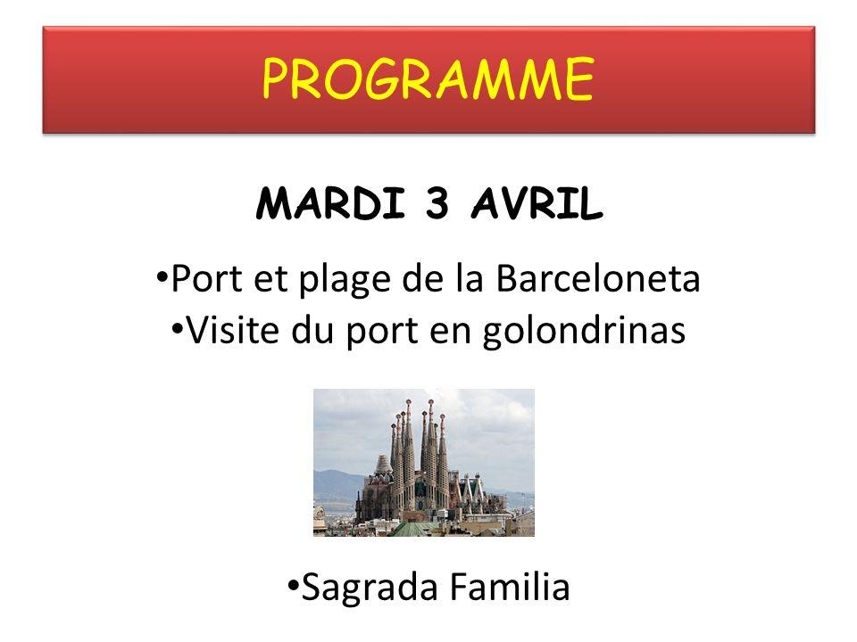 PROGRAMME MARDI 3 AVRIL Port et plage de la Barceloneta