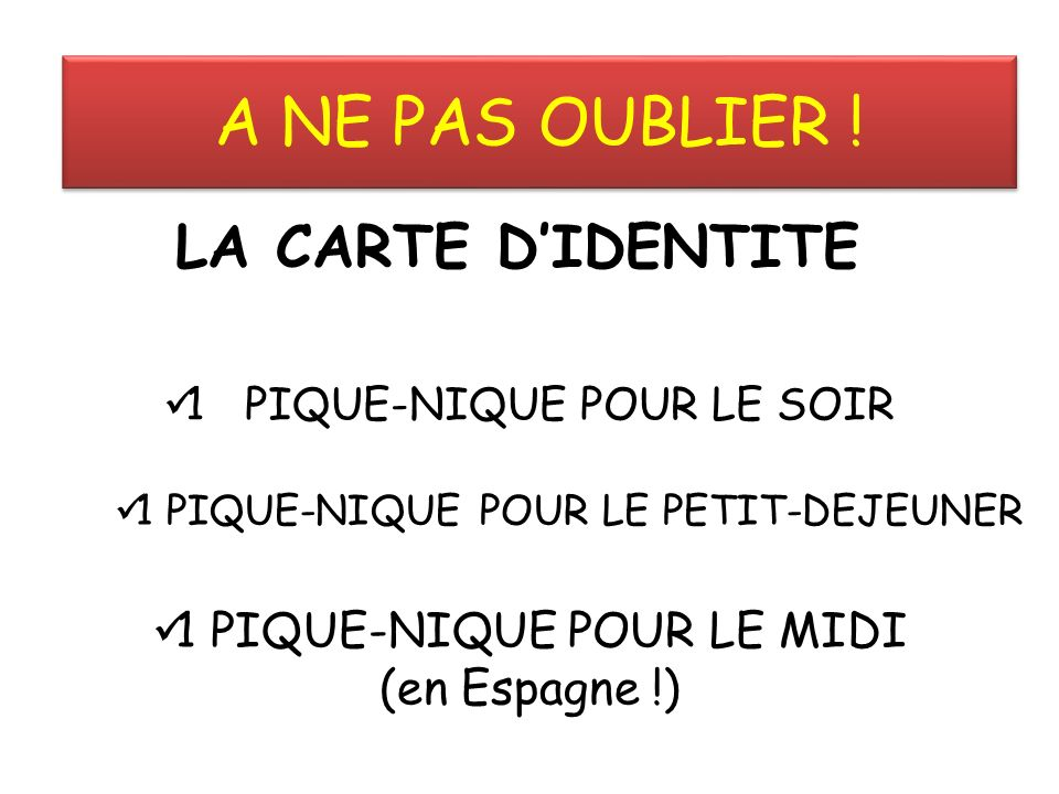 A NE PAS OUBLIER ! LA CARTE D'IDENTITE 1 PIQUE-NIQUE POUR LE MIDI