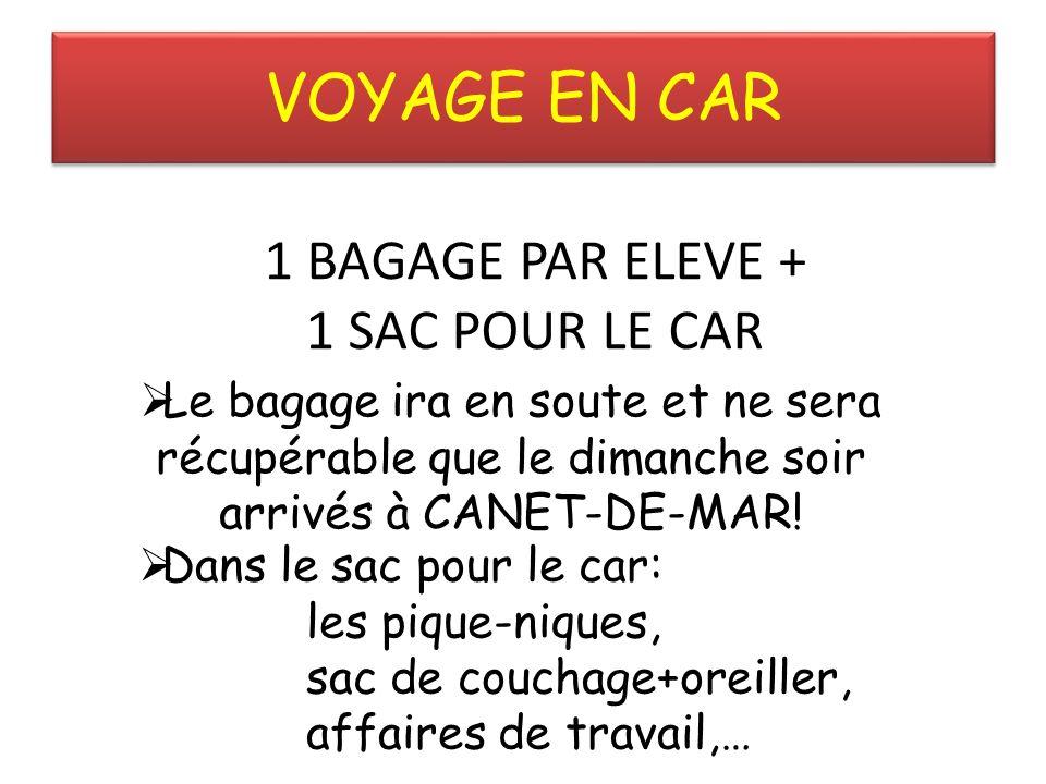 VOYAGE EN CAR 1 BAGAGE PAR ELEVE + 1 SAC POUR LE CAR