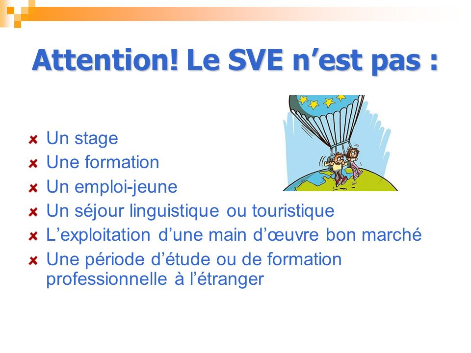 Attention! Le SVE n'est pas :