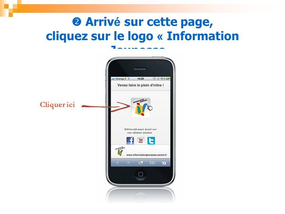  Arrivé sur cette page, cliquez sur le logo « Information Jeunesse »