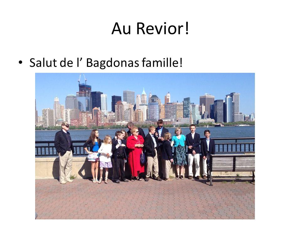 Au Revior! Salut de l' Bagdonas famille!