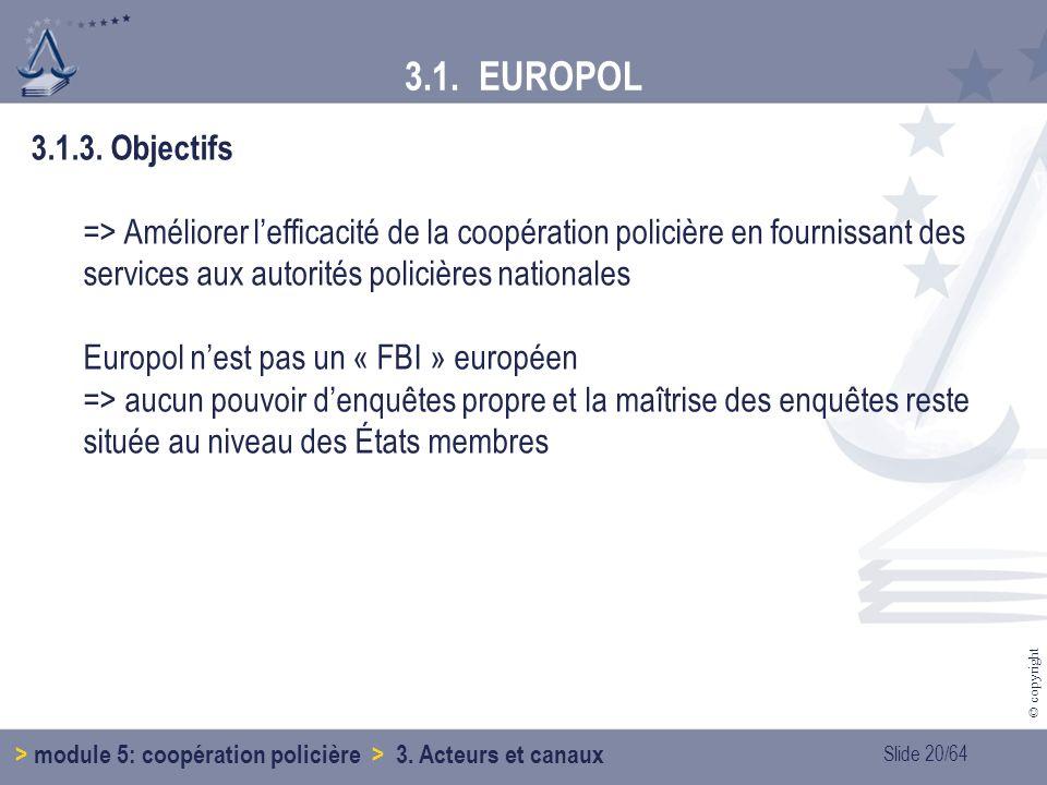 3.1. EUROPOL 3.1.3. Objectifs.