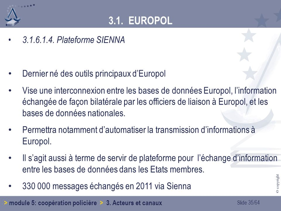 3.1. EUROPOL 3.1.6.1.4. Plateforme SIENNA