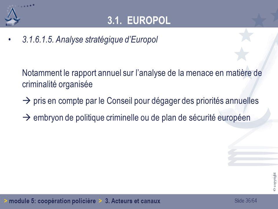 3.1. EUROPOL 3.1.6.1.5. Analyse stratégique d'Europol