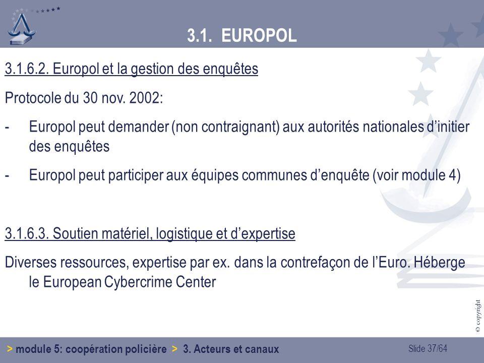 3.1. EUROPOL 3.1.6.2. Europol et la gestion des enquêtes