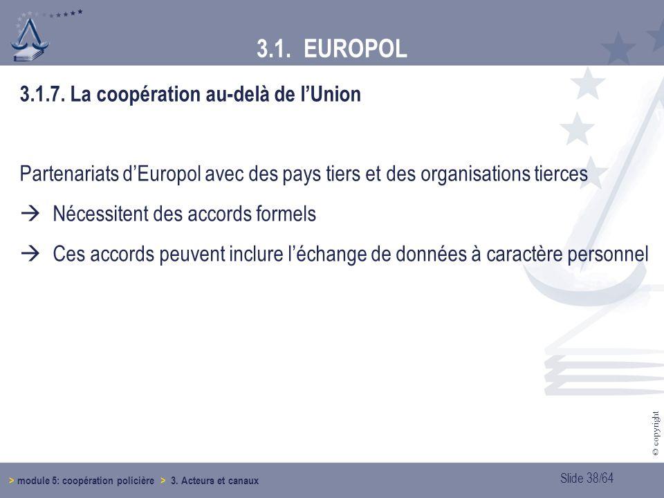 3.1. EUROPOL 3.1.7. La coopération au-delà de l'Union