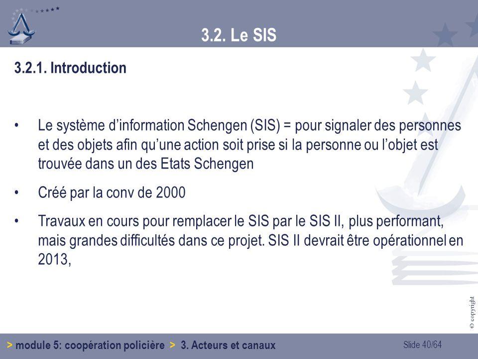 3.2. Le SIS 3.2.1. Introduction.