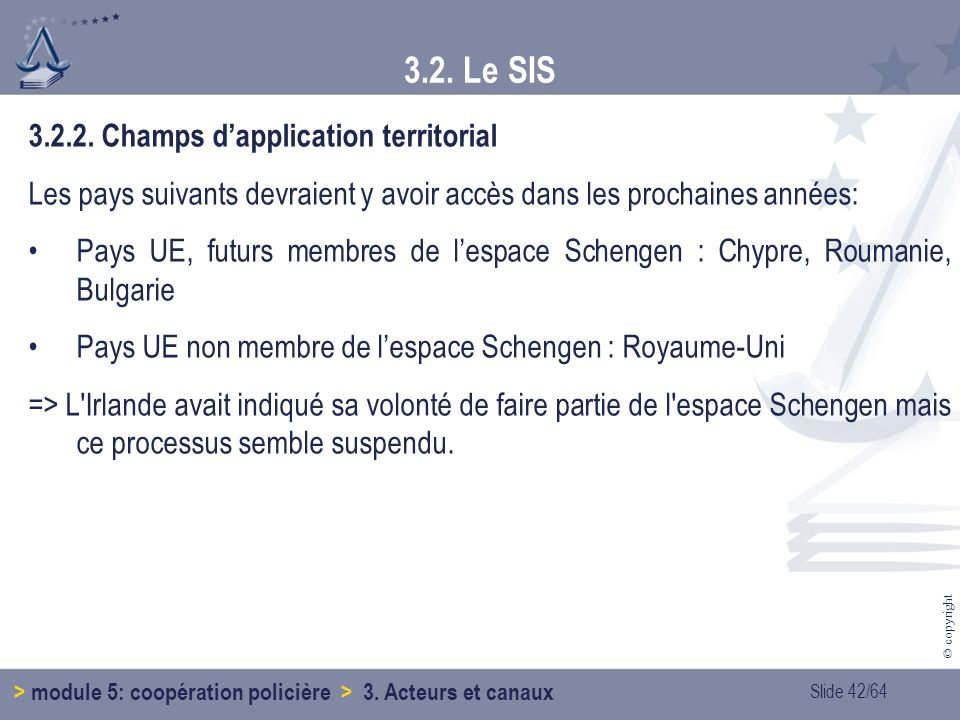 3.2. Le SIS 3.2.2. Champs d'application territorial