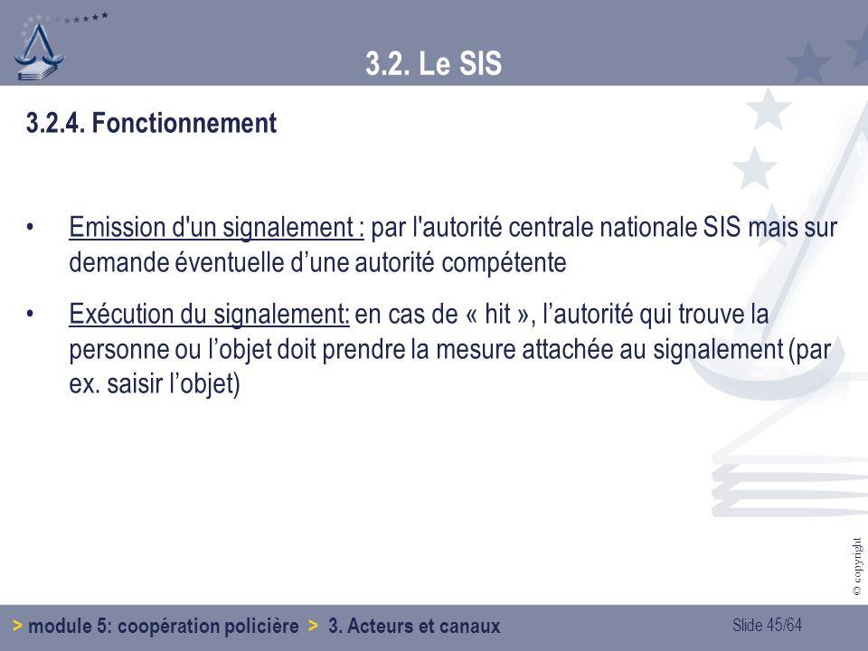 3.2. Le SIS 3.2.4. Fonctionnement.