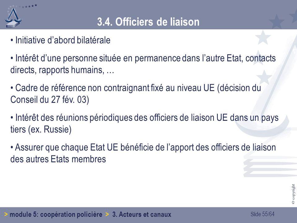 3.4. Officiers de liaison Initiative d'abord bilatérale